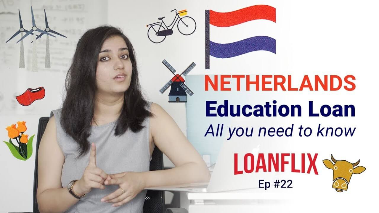 Education Loan to Study in Netherlands - A Detailed Take