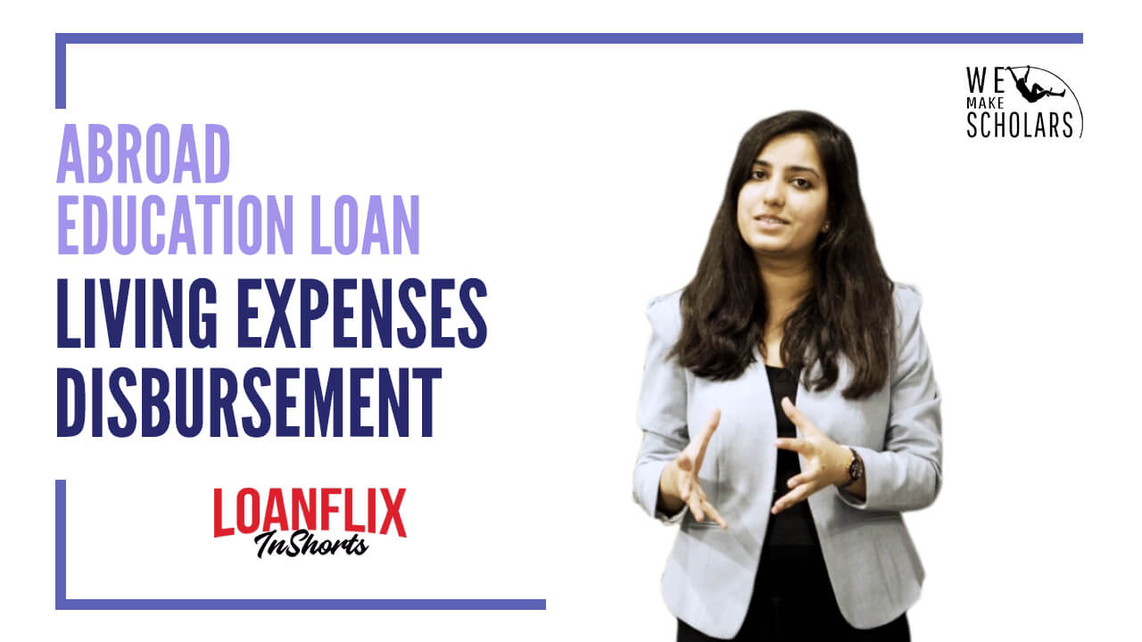 Disbursement of Living Expenses In An Education Loan For Abroad Studies