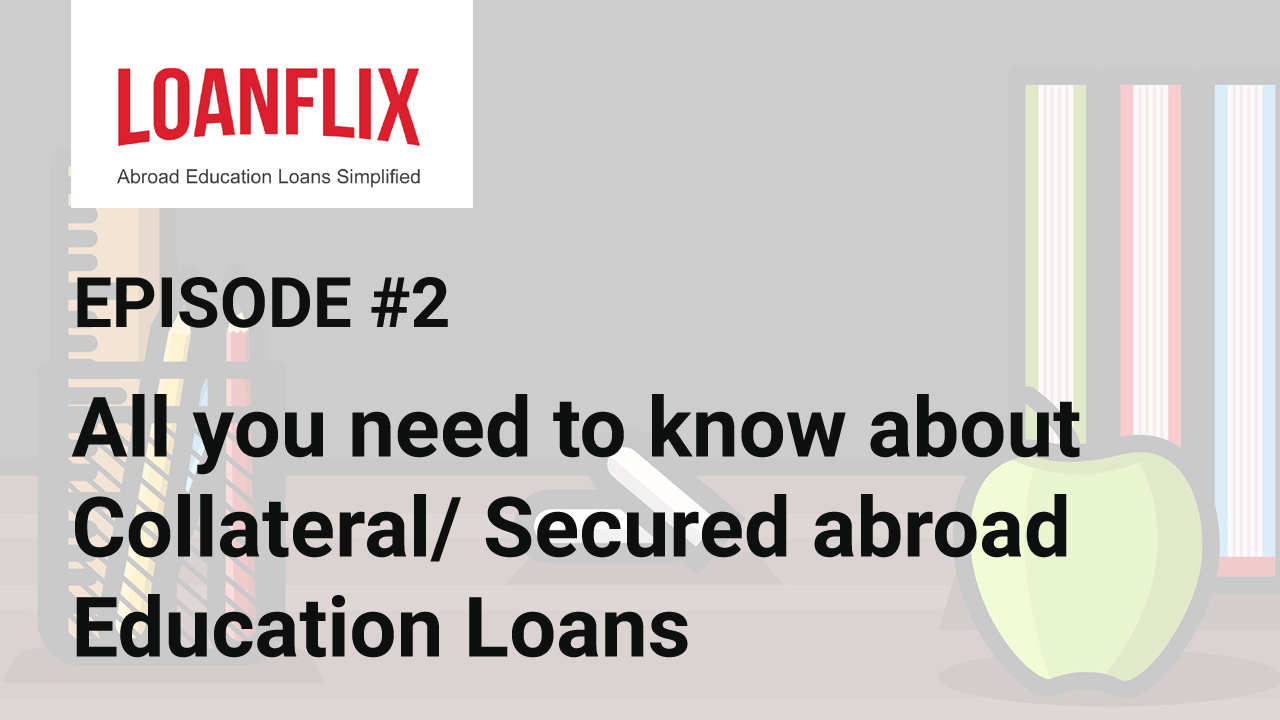 Collateral/ secured education loan for abroad studies cover pic
