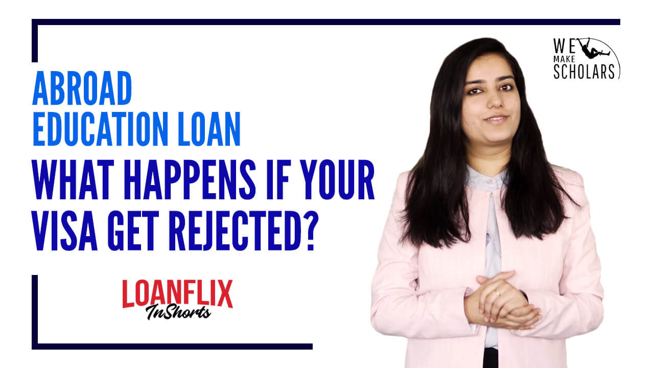 Visa Rejection- What now? Abroad Education Loan cover pic